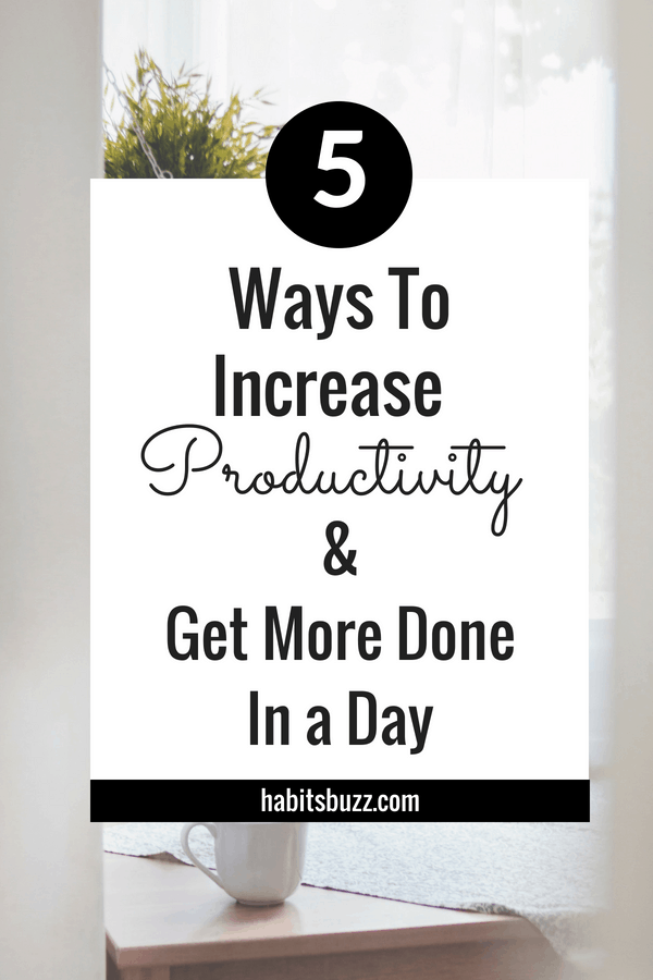 Would you like to increase your productivity? Here are 5 tips to be more productive. #productivity