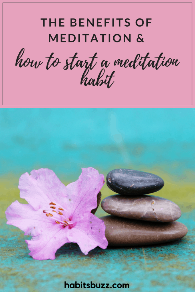 benefits of meditation and how to start a meditation habit