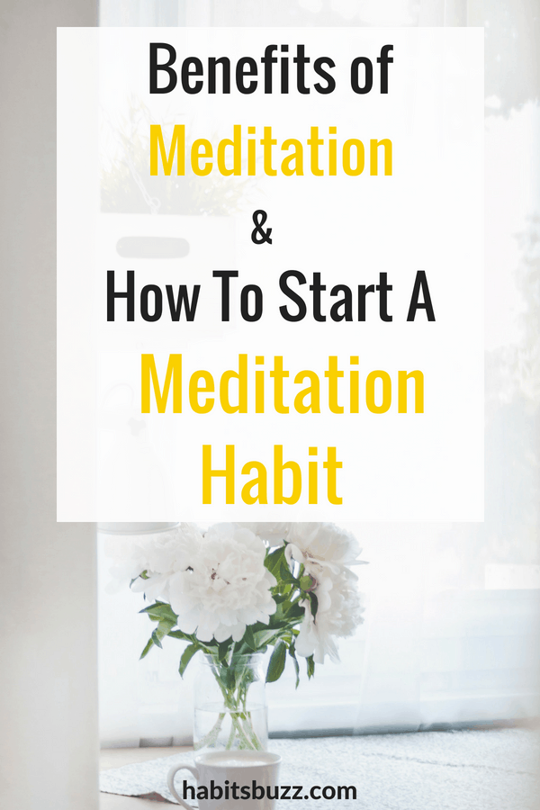 Want to know how to start a meditation habit? Learn the benefits of meditation and how to practice meditation.