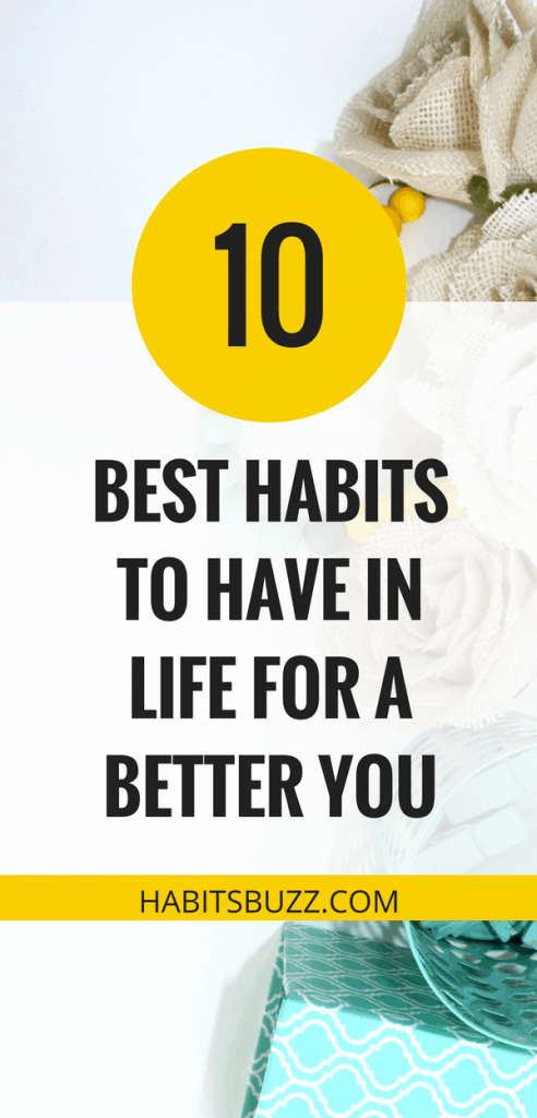 10 best habits to have in life for a better you
