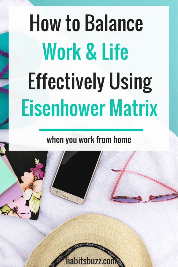 Do you struggle to achieve work life balance? Your work, family and home need your attention. But you can get things done effectively if you set priorities using Eisenhower Matrix