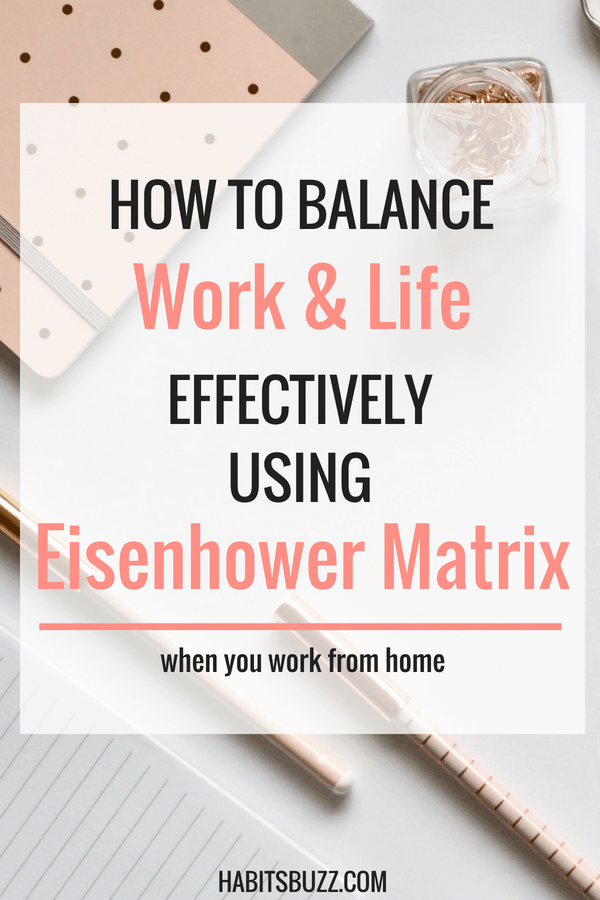 Do you struggle to achieve work-life balance? Your work, family and home need your attention. But you can get things done effectively if you set priorities using Eisenhower Matrix
