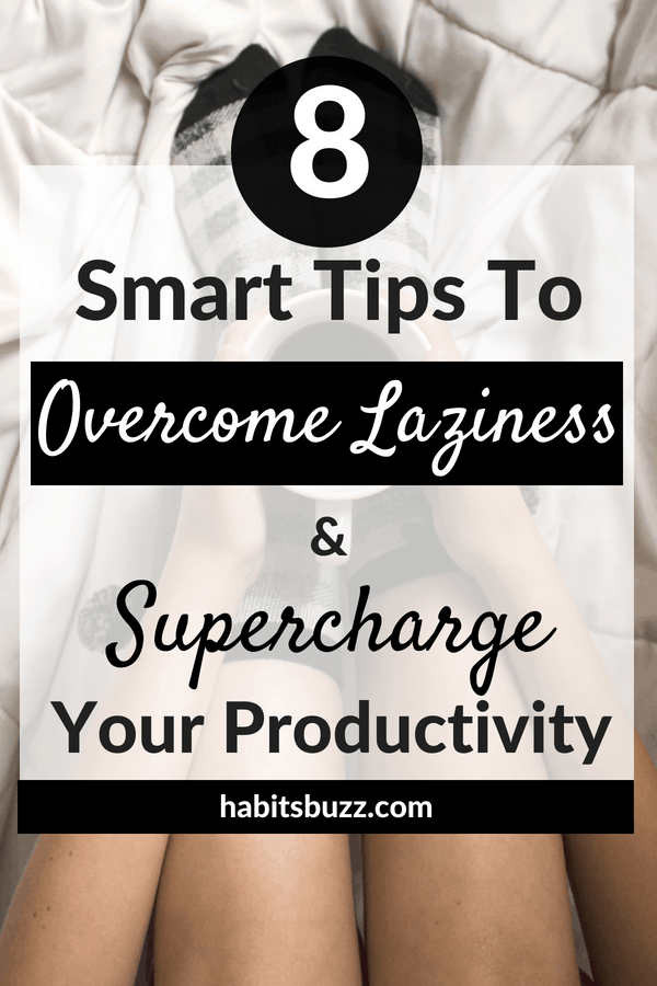 8 actionable tips to overcome laziness and double your productivity. #stopbeinglazy #overcomelaziness