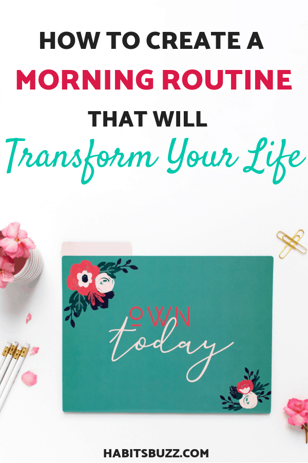 Do you want to create a morning routine? Click to learn how to start a morning routine that will transform your life.