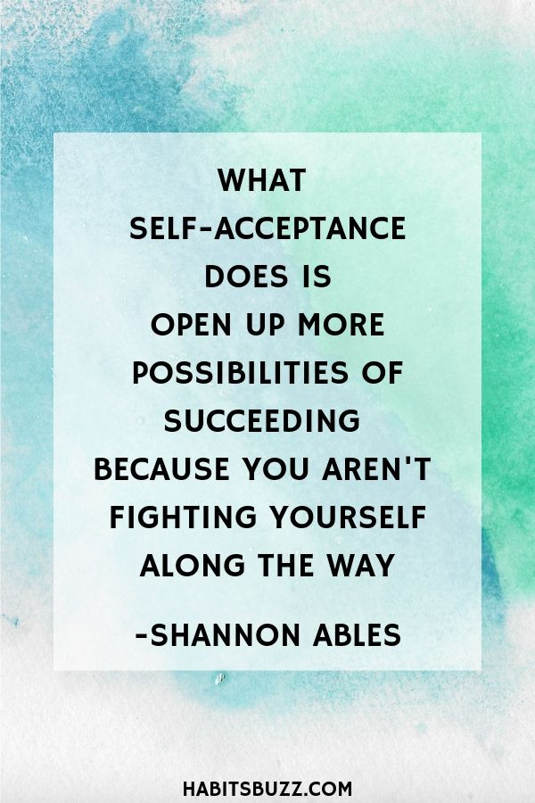 Inspirational quote on self-love/loving yourself-What self-acceptance does is open up more possibilities of succeeding because you aren't fighting yourself along the way - Shannon Ables