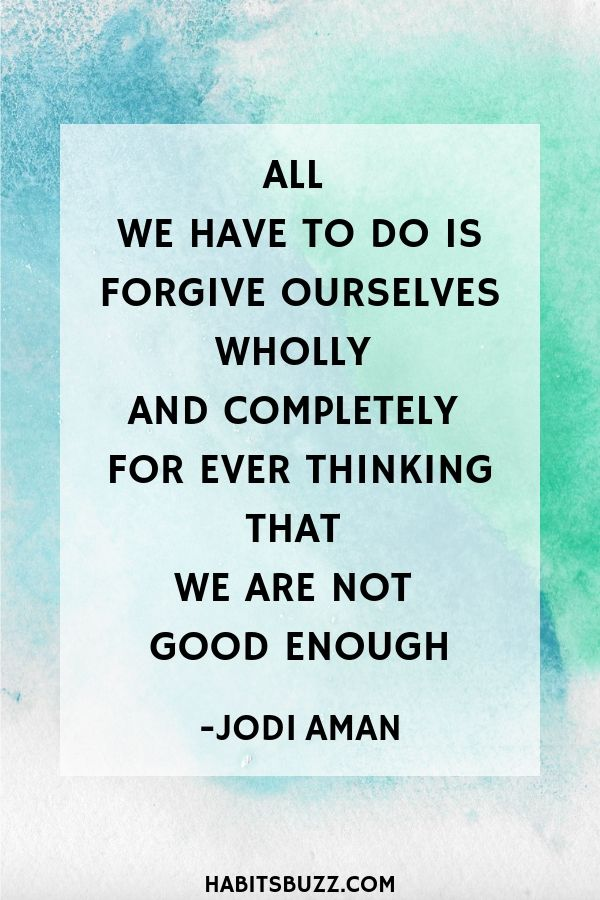 Inspirational quote on self-love/loving yourself/self-esteem-All we have to do is forgive ourselves wholly and completely for ever thinking that we are not good enough - Jodi Aman