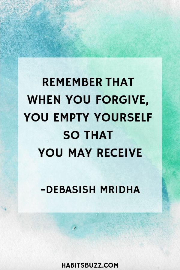 Inspirational quote on self-love/loving yourself-Remember that when you forgive, you empty yourself so that you may receive - Debasish Mridha