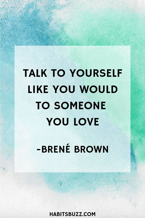 Graphic on inspirational quote on self-love/loving yourself-Talk to yourself like you would to someone you love - Brené brown