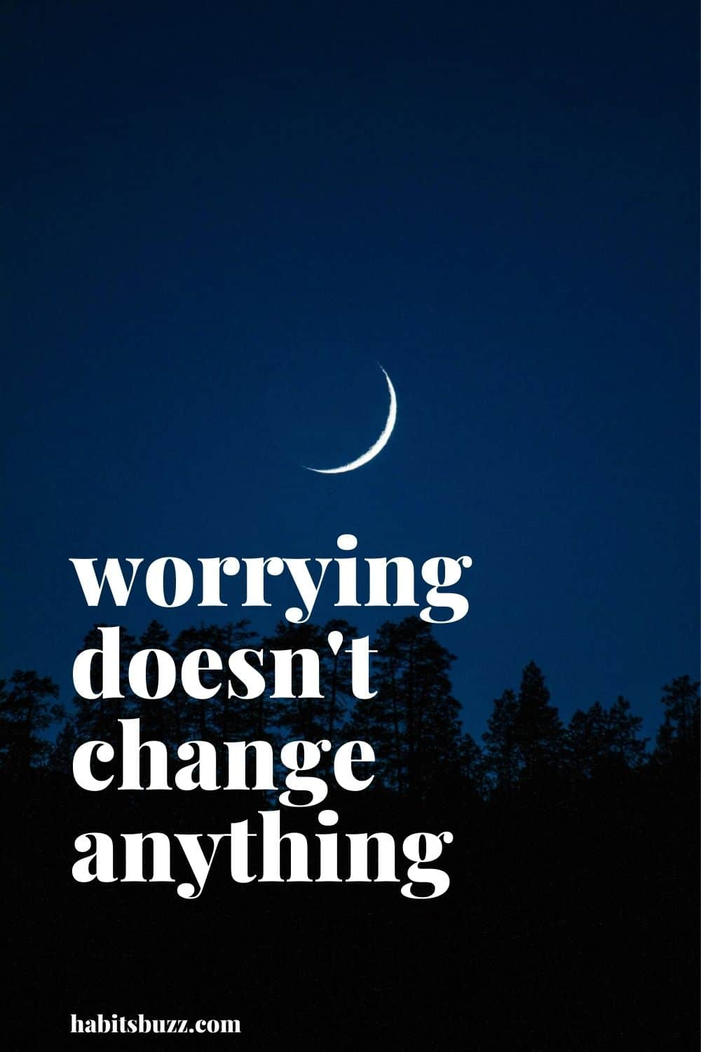worrying doesn't change anything - mantras to get through bad days in life