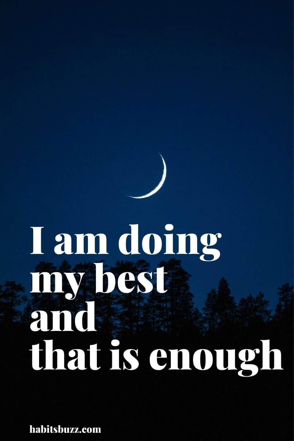 I am doing my best and that is enough - mantras to get through bad days in life