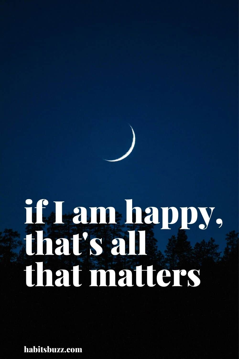 if I am happy, that's all that matters -mantras to get through bad days in life