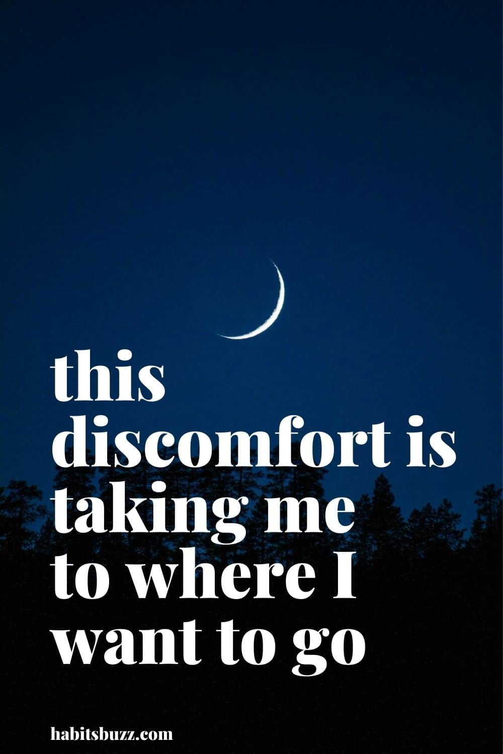 this discomfort is taking me to where I want to go - mantras to get through bad days in life